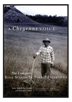 A Cheyenne Voice: The Complete John Stands In Timber Interviews By John Stands In Timber and Margot Liberty