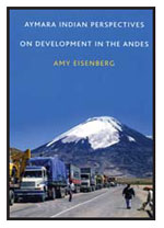 Aymara Indian Perspectives on Development in the Andes By Amy Eisenberg