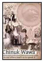 Chinuk Wawa: Kakwa Nsayka Ulmantilixam Laska Munk-k?mt?ks Nsayka/As Our Elders Teach Us to Speak It