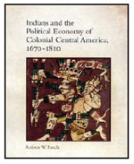 INDIANS AND THE POLITICAL ECONOMY OF COLONIAL CENTRAL AMERICA