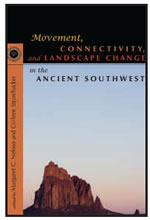MOVEMENT, CONNECTIVITY, AND LANDSCAPE CHANGE IN THE ANCIENT SOUTHWEST