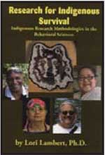 Research for Indigenous Survival: Indigenous Research Methodologies in the Behavioral Sciences By Lori Lambert
