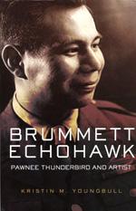 Brummett Echohawk - Pawnee Thunderbird & Artist