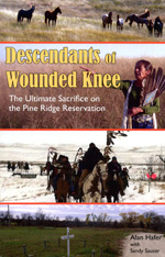 Descendants of Wounded Knee - The Ultimate Sacrifice on the Pine Ridge Reservation
