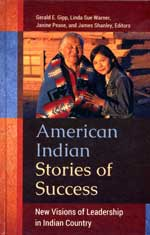 AMERICAN INDIAN STORIES OF SUCCESS EDITED BY GERALD E. GIPP ET AL