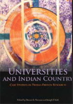 Universities and Indian Country: Case Studies in Tribal-Driven Research Edited by Dennis K. Norman and Joseph P. Kalt